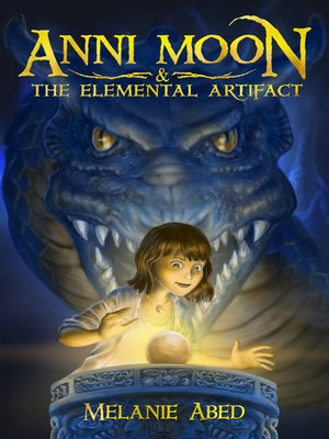 cover image of Anni Moon & the Elemental Artifact
