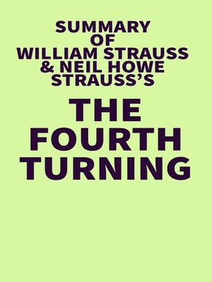 cover image of Summary of William Strauss and Neil Howe's the Fourth Turning