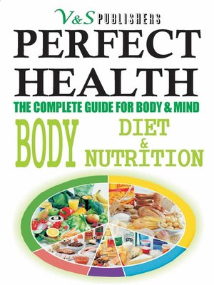 cover image of Perfect Health: Body, Diet & Nutrition
