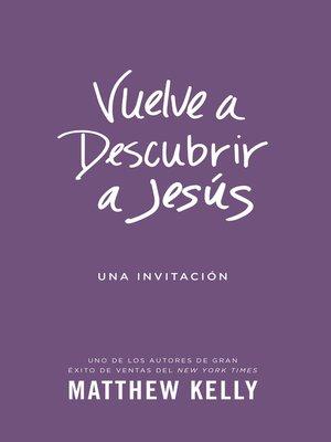 cover image of Vuelve a Descubrir a Jesús