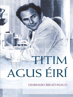 cover image of Titim agus Éirí