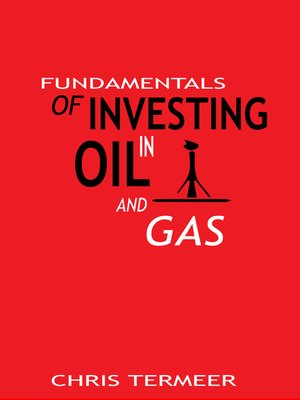 cover image of Fundamentals of Investing in Oil and Gas