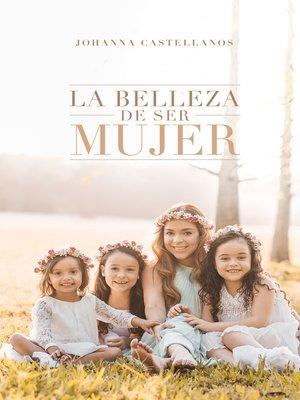cover image of La Belleza De Ser Mujer