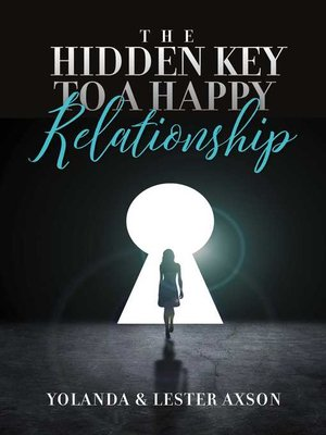 cover image of The Hidden Key to a Happy Relationship