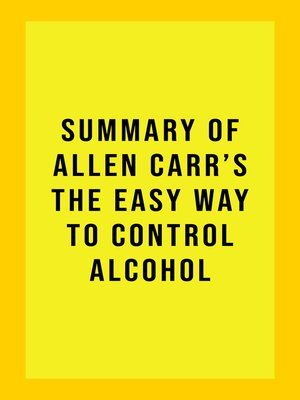 cover image of Summary of Allen Carr's the Easy Way to Control Alcohol
