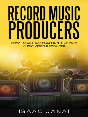 cover image of How to Get $7,456.33 Monthly as a Music Video Producer