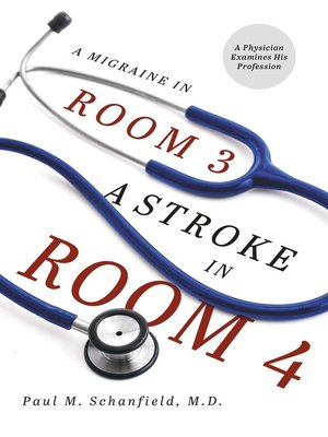 cover image of A Migraine in Room 3, a Stroke in Room 4