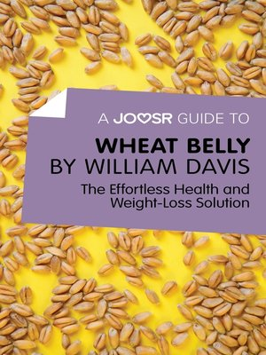 cover image of A Joosr Guide to... Wheat Belly by William Davis