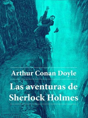 cover image of Las Aventuras De Sherlock Holmes (Edición Completa)