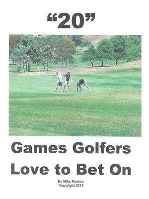 """cover image of """"20"""" Games Golfers Love to Bet On"""