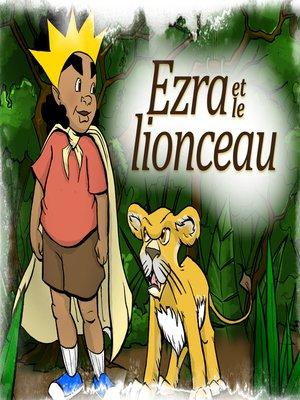 cover image of Ezra et le Lionceau