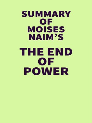 cover image of Summary of Moises Naim's the End of Power