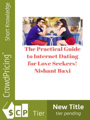 cover image of The Practical Guide to Internet Dating for Love Seekers!