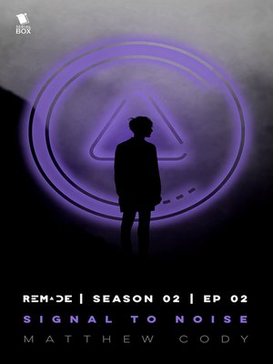 cover image of Signal to Noise (ReMade Season 2 Episode 2)