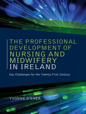 cover image of The Professional Development of Nursing and Midwifery in Ireland