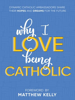 cover image of Why I Love Being Catholic