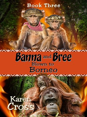 cover image of Banna and Bree Blown to Borneo
