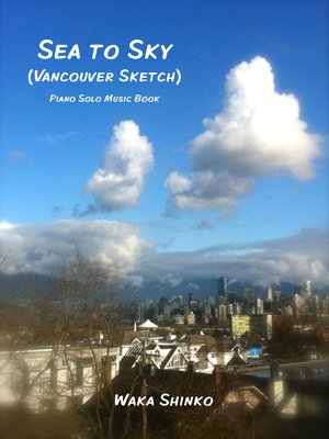 cover image of Sea to Sky (Vancouver Sketch)
