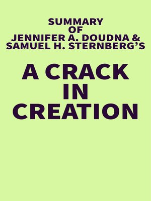 cover image of Summary of Jennifer A. Doudna and Samuel H. Sternberg's a Crack in Creation