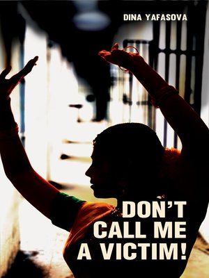 cover image of Don't Call me a Victim!