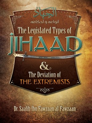 cover image of The Legislated Types of Jihaad and the Deviation of the Extremists
