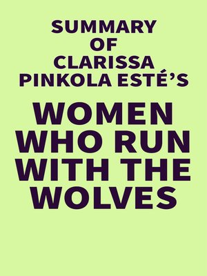 cover image of Summary of Clarissa Pinkola Estés's Women Who Run With the Wolves