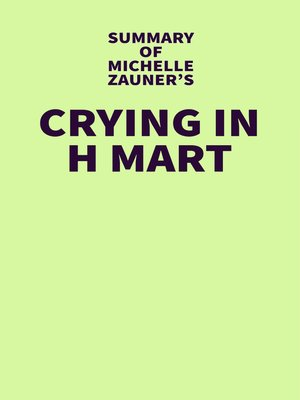 cover image of Summary of Michelle Zauner's Crying in H Mart