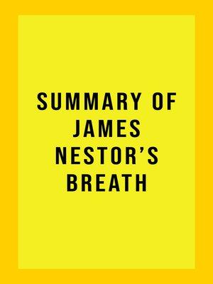 cover image of Summary of James Nestor's Breath