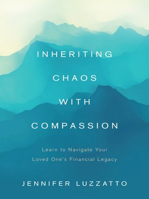 cover image of Inheriting Chaos With Compassion