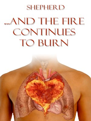 cover image of ...And the Fire Continues to Burn