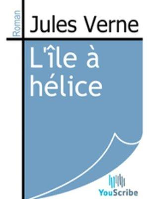 cover image of L'île à hélice