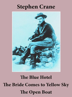 cover image of The Blue Hotel, the Bride Comes to Yellow Sky, and the Open Boat