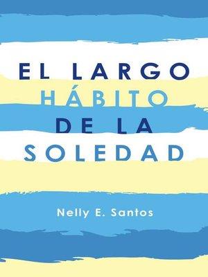 cover image of El Largo Hábito De La Soledad