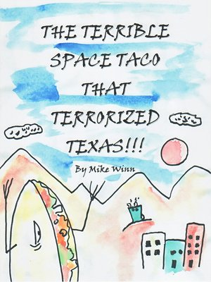 cover image of The Terrible Space Taco that Terrorized Texas