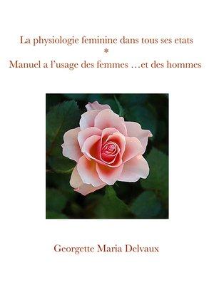cover image of La physiologie féminine dans tous ses états
