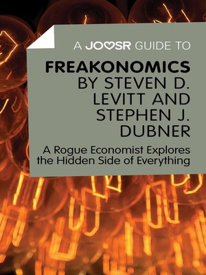 cover image of A Joosr Guide to... Freakonomics by Steven D. Levitt & Stephen J. Dubner