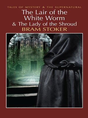 cover image of The Lair of the White Worm & the Lady of the Shroud