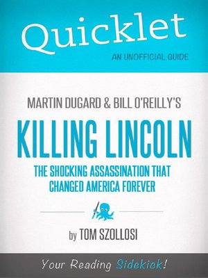 cover image of Quicklet on Martin Dugard and Bill O'reilly's Killing Lincoln