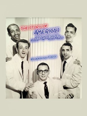 cover image of The Story of America's First Integrated Rock-n-Roll Band