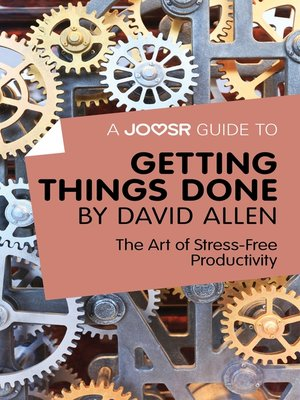 cover image of A Joosr Guide to... Getting Things Done by David Allen