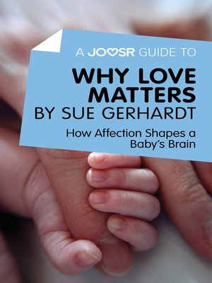 cover image of A Joosr Guide to... Why Love Matters by Sue Gerhardt