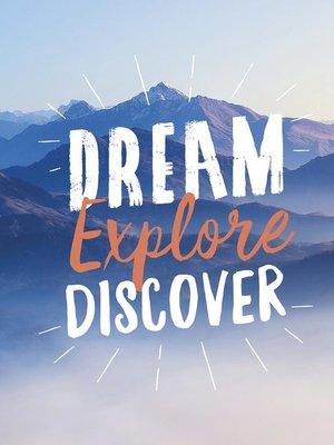 cover image of Dream. Explore. Discover