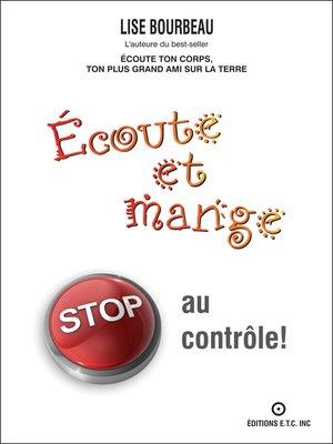 cover image of Écoute et mange--STOP au contrôle!