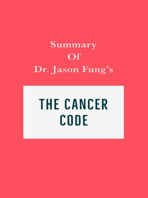 cover image of Summary of Dr. Jason Fung's the Cancer Code