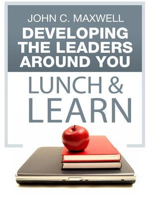 cover image of Developing the Leaders Around You Lunch & Learn