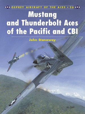 cover image of Mustang and Thunderbolt Aces of the Pacific and CBI