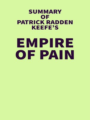 cover image of Summary of Patrick Radden Keefe's Empire of Pain