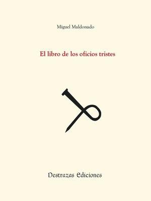 cover image of El libro de los oficios tristes