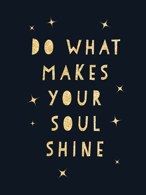 cover image of Do What Makes Your Soul Shine