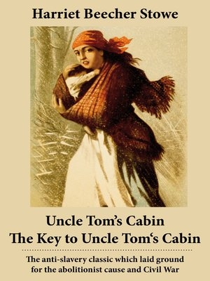 cover image of Uncle Tom's Cabin and the Key to Uncle Tom's Cabin